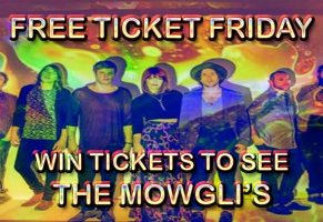the mowglis FREE TICKET FRIDAY