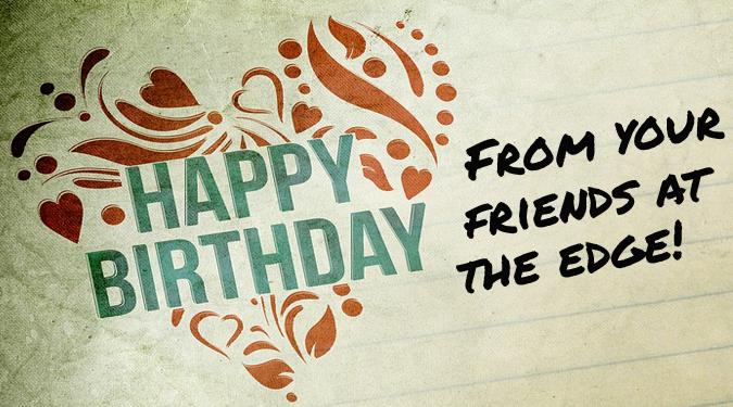 Happy Birthday From The Edge!